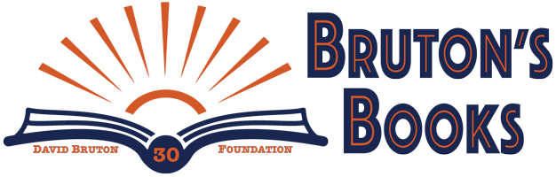Bruton's Book - Promoting Reading by Fostering a Love of Books - The David Bruton Foundation